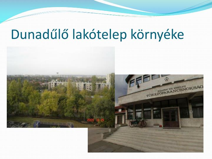 Dunadűlő lakótelep környéke