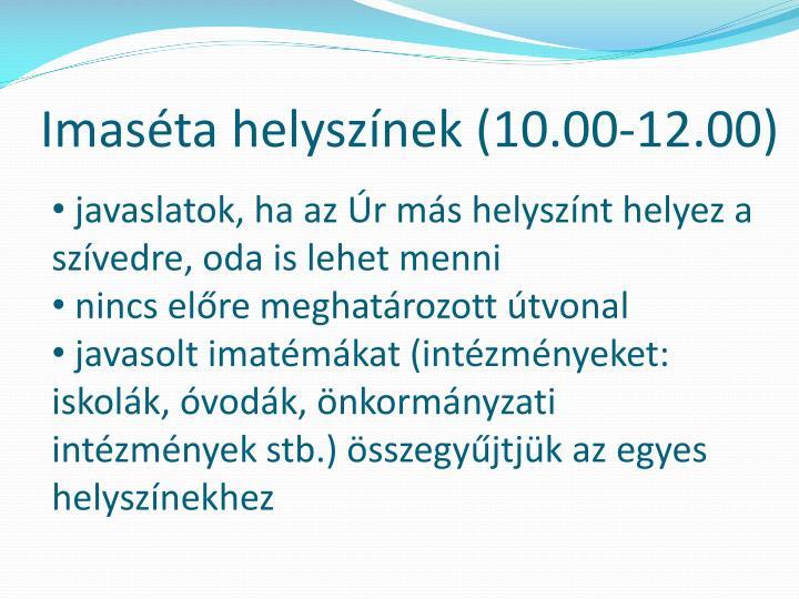 Imaséta helyszínek (10.00-12.00)