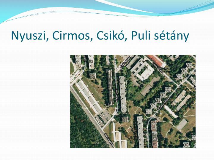 Nyuszi, Cirmos, Csikó, Puli sétány