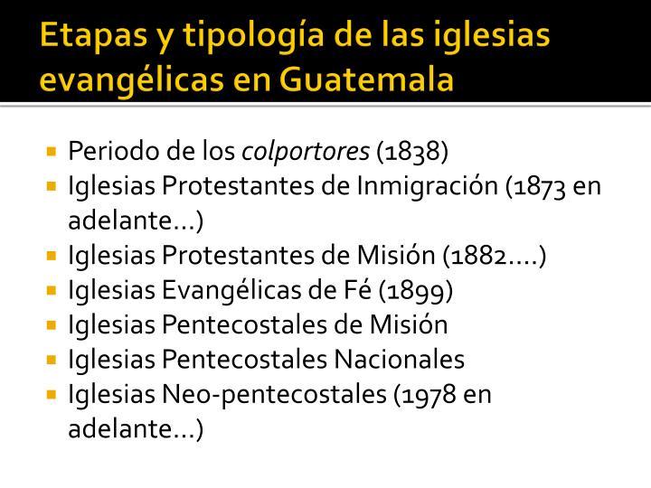 Etapas y tipología de las iglesias evangélicas en Guatemala