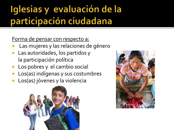 Iglesias y  evaluación de la  participación ciudadana