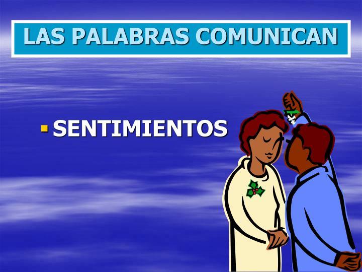 LAS PALABRAS COMUNICAN