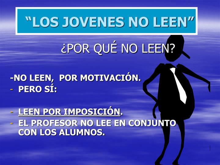 """""""LOS JOVENES NO LEEN"""""""