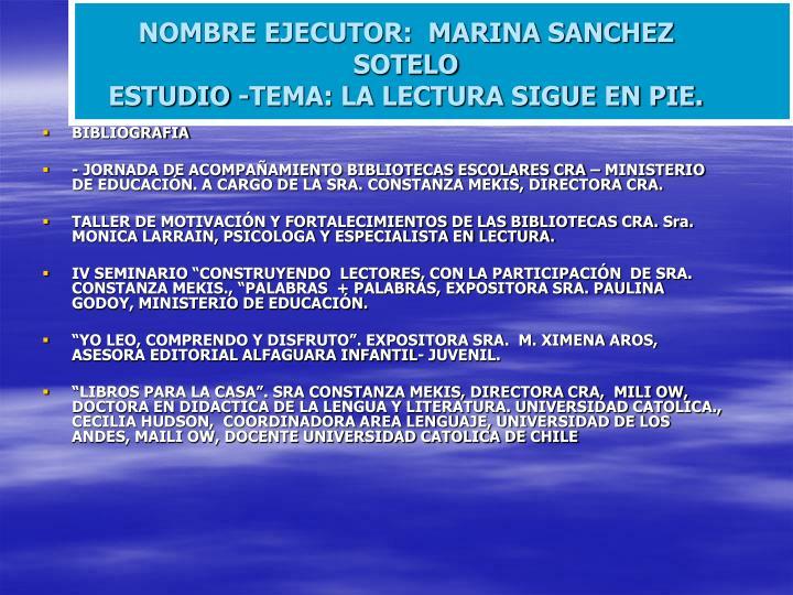 NOMBRE EJECUTOR:  MARINA SANCHEZ SOTELO