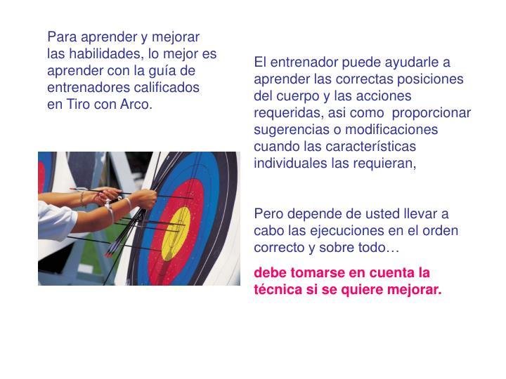 Para aprender y mejorar las habilidades, lo mejor es aprender con la gua de  entrenadores calificados en Tiro con Arco.
