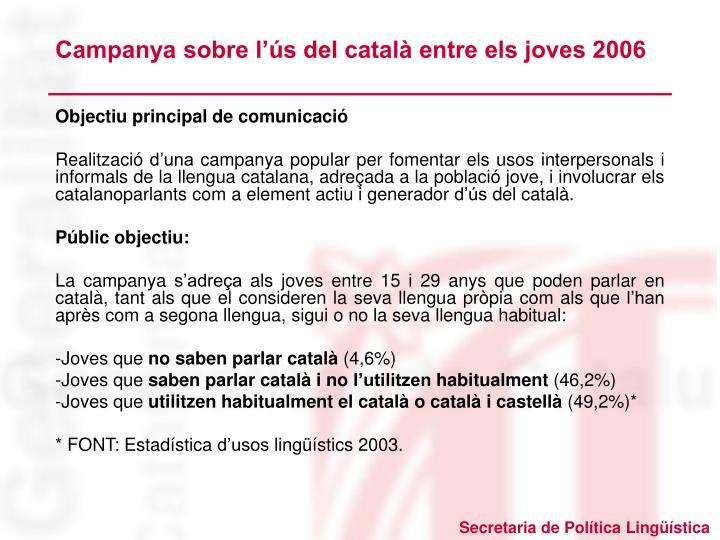 Campanya sobre l'ús del català entre els joves 2006