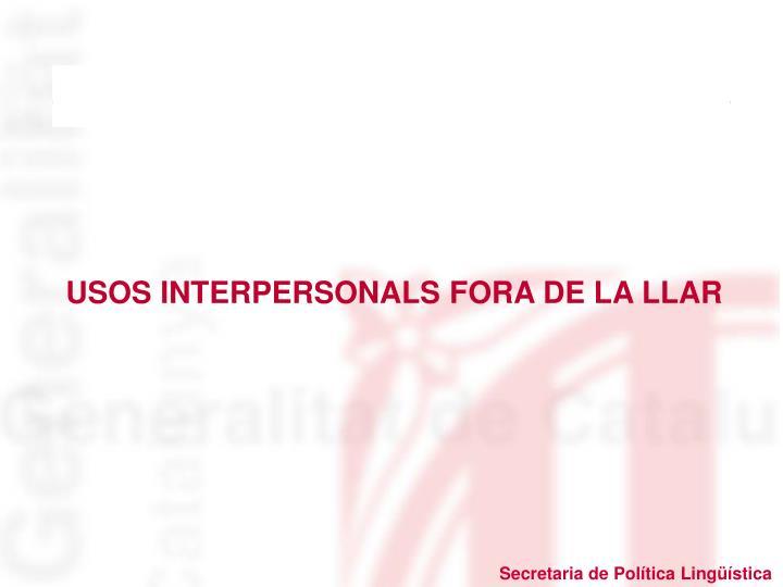 USOS INTERPERSONALS FORA DE LA LLAR