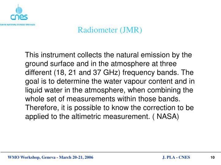 Radiometer (JMR)