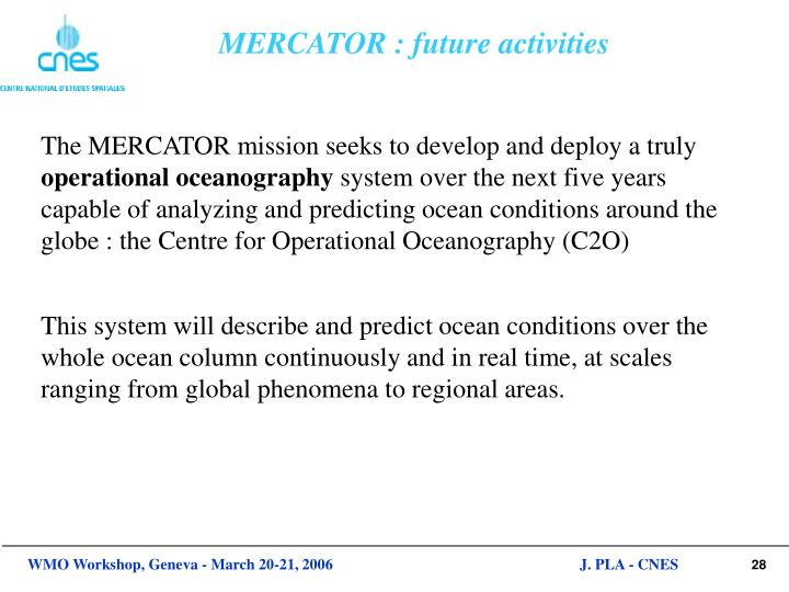 MERCATOR : future activities