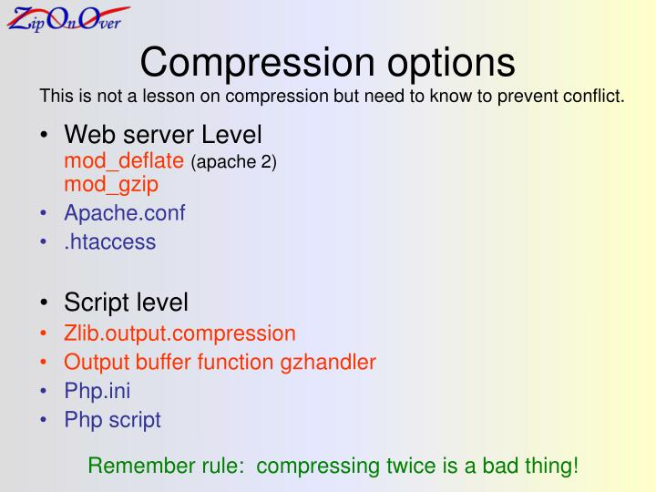 Compression options