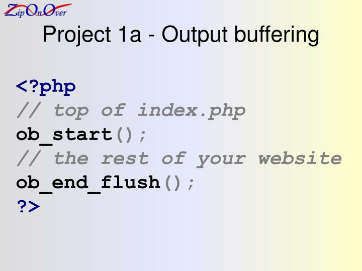 Project 1a - Output buffering