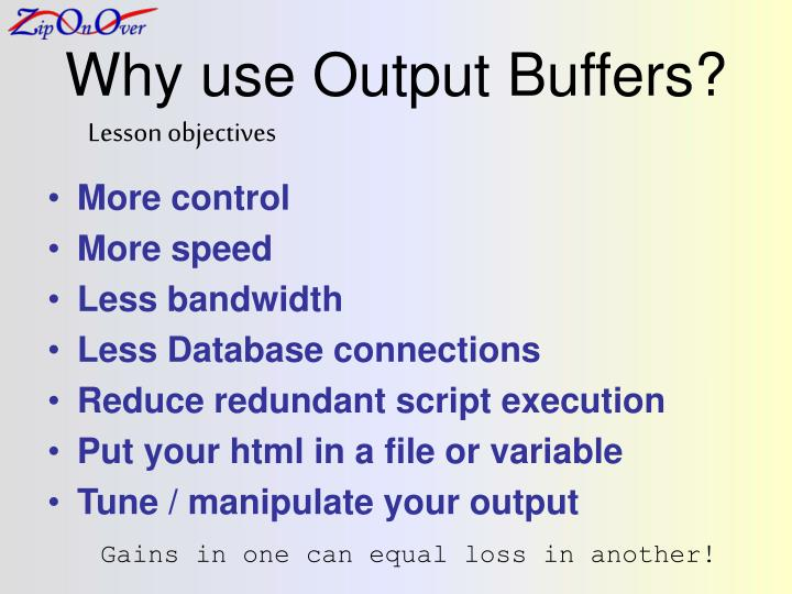 Why use output buffers