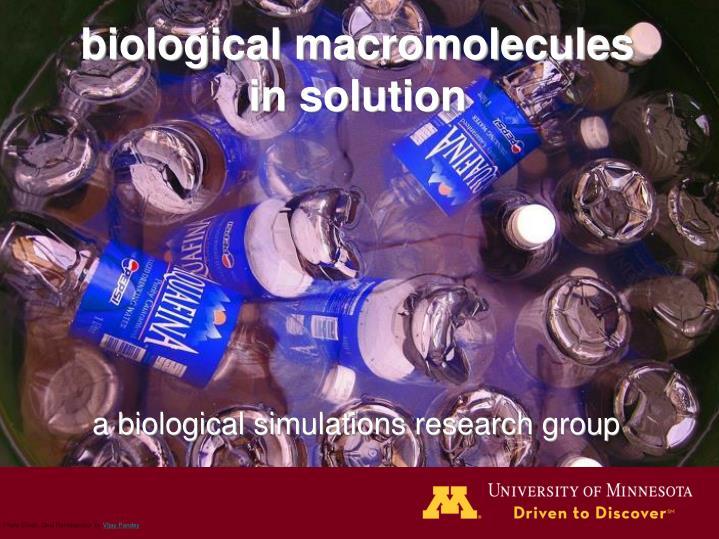 biological macromolecules in solution