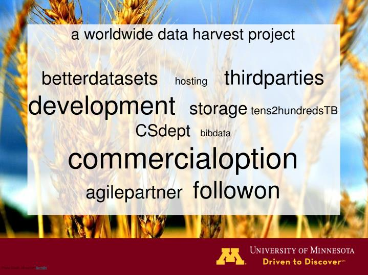 a worldwide data harvest project