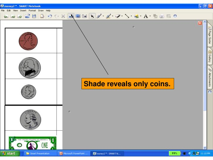 Shade reveals only coins.