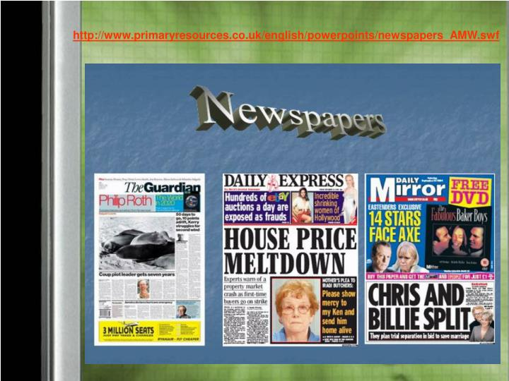 http://www.primaryresources.co.uk/english/powerpoints/newspapers_AMW.swf