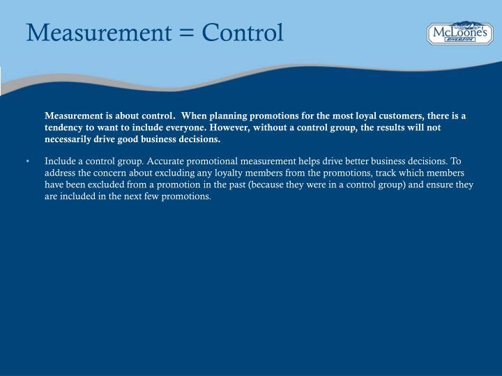 Measurement = Control
