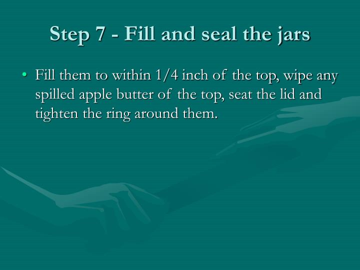 Step 7 - Fill and seal the jars