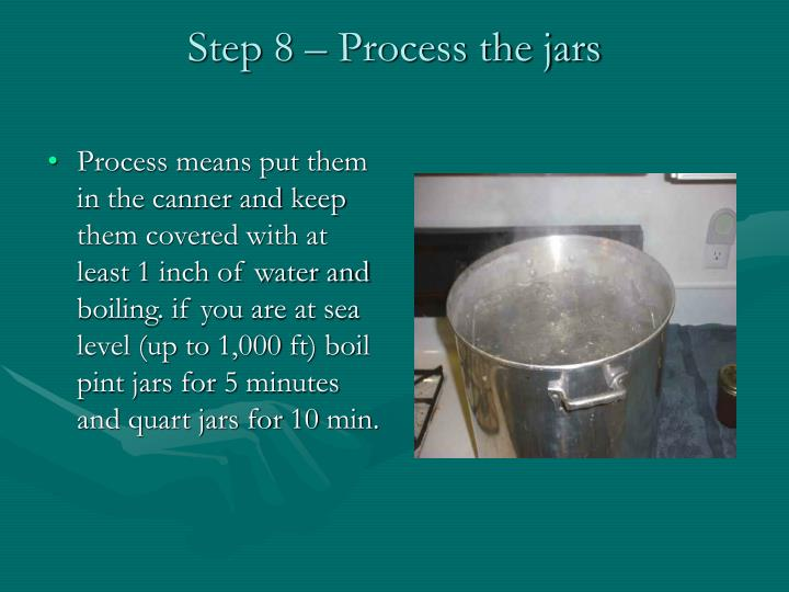 Step 8 – Process the jars