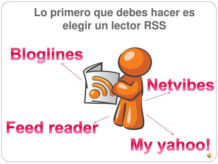 Lo primero que debes hacer es elegir un lector RSS
