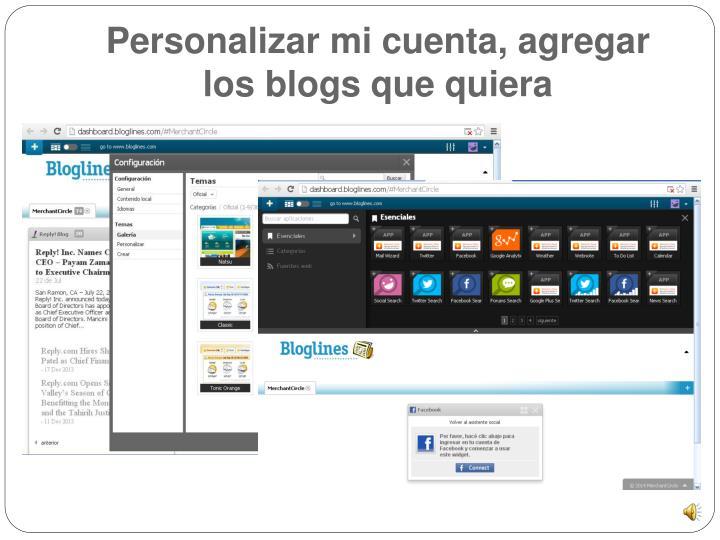 Personalizar mi cuenta, agregar los blogs que quiera