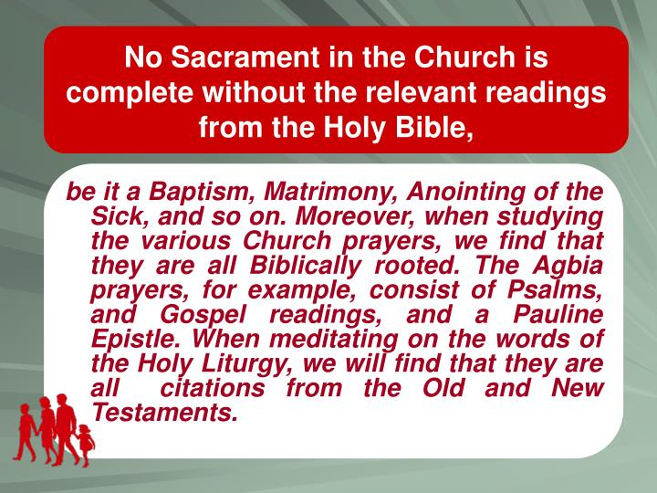 No Sacrament in the Church is complete without the relevant readings from the Holy Bible,