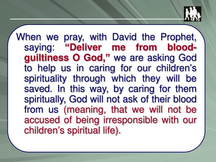 When we pray, with David the Prophet, saying: