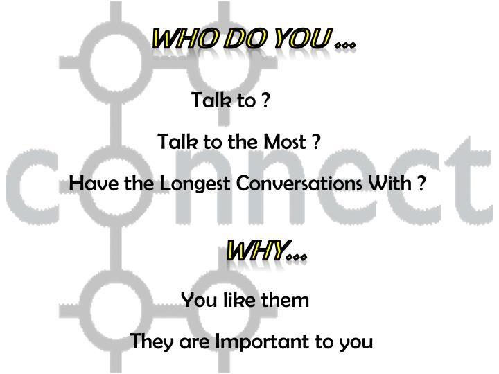 Who do you …