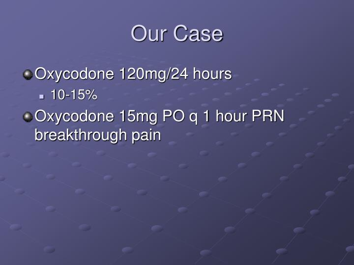 Our Case