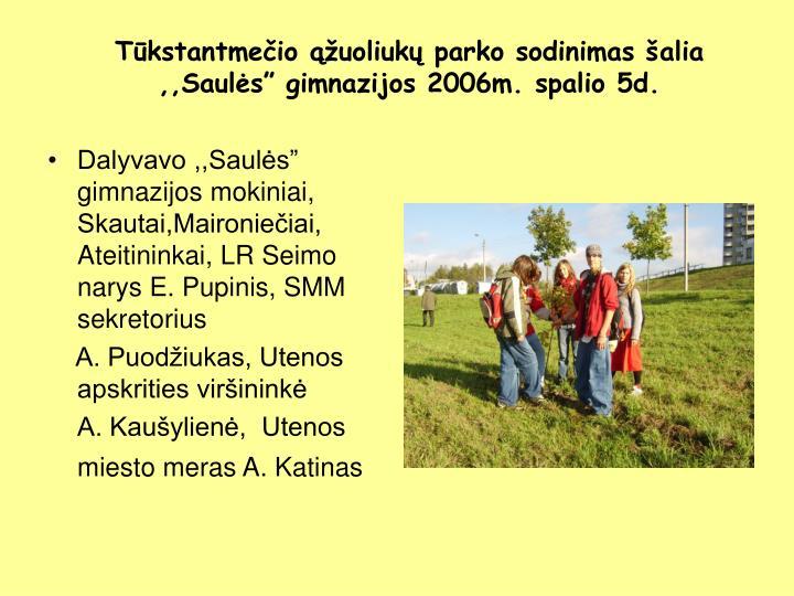 """Tūkstantmečio ąžuoliukų parko sodinimas šalia ,,Saulės"""" gimnazijos 2006m. spalio 5d."""