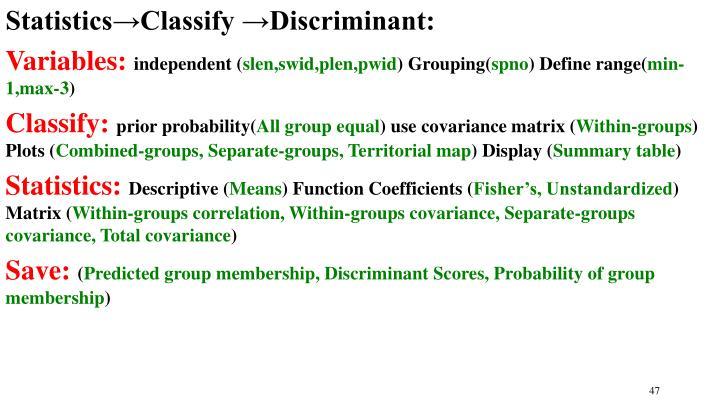 Statistics→Classify →Discriminant: