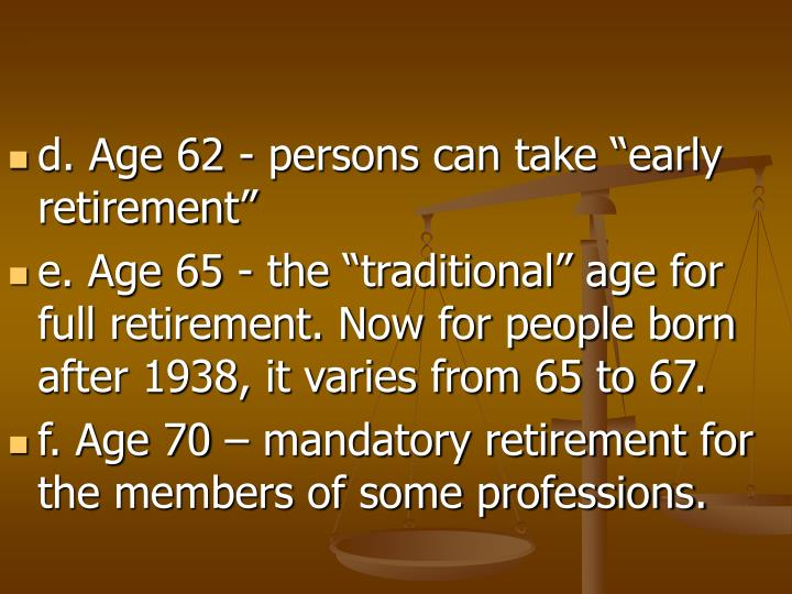 "d. Age 62 - persons can take ""early retirement"""