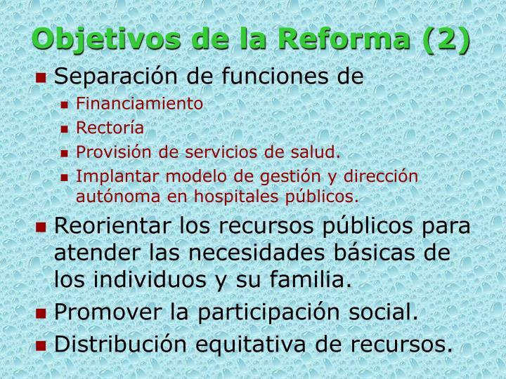 Objetivos de la Reforma (2)