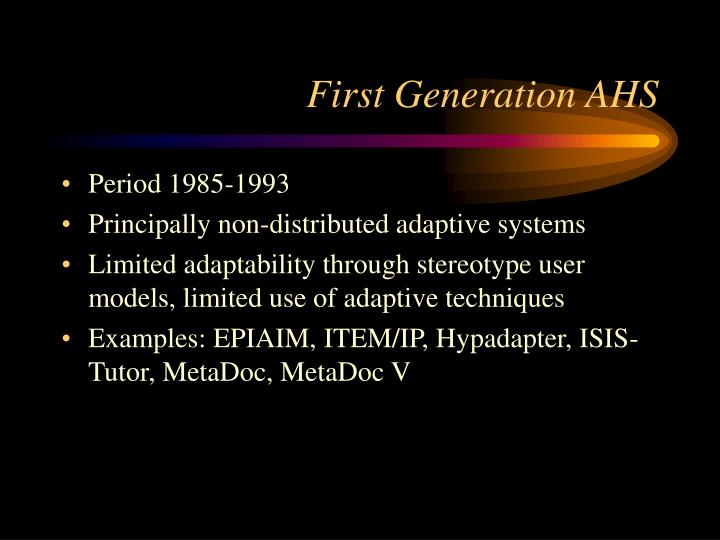 First Generation AHS