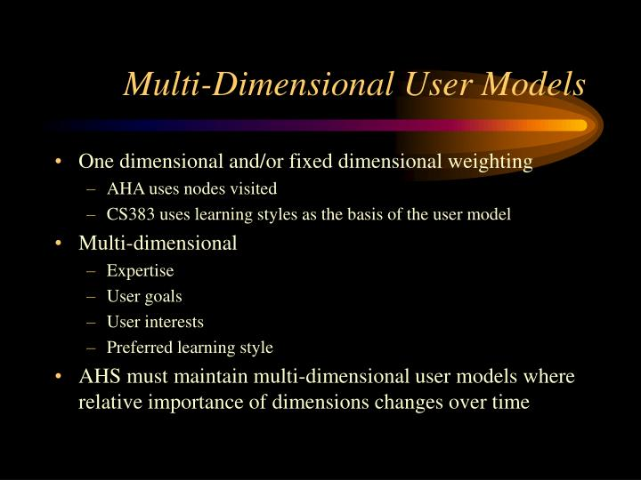 Multi-Dimensional User Models