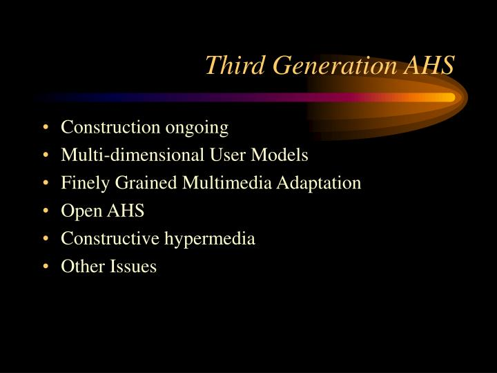 Third Generation AHS