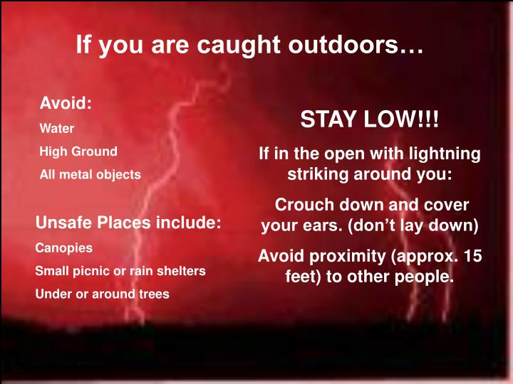 If you are caught outdoors…