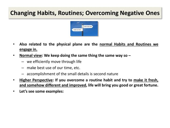 Changing Habits, Routines; Overcoming