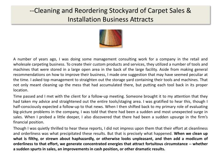 --Cleaning and Reordering Stockyard of Carpet Sales & Installation Business Attracts