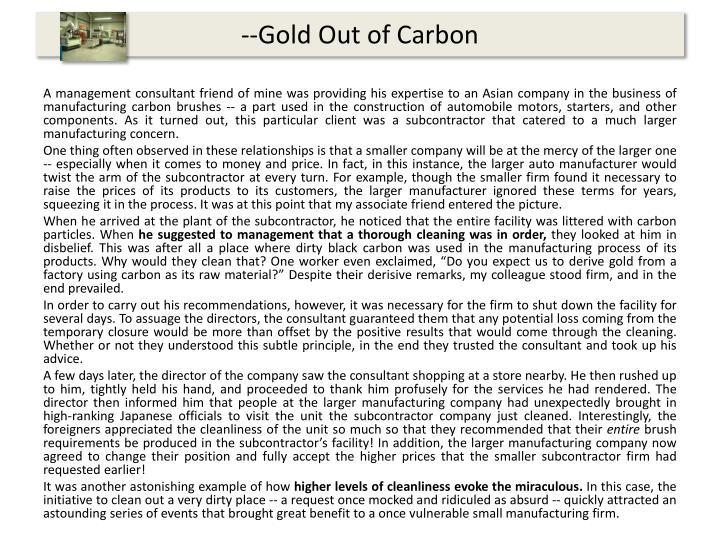 --Gold Out of Carbon