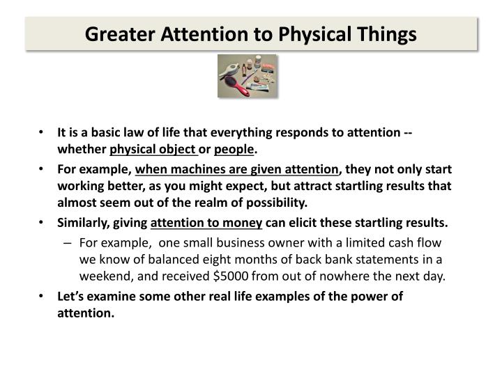 Greater Attention to Physical Things