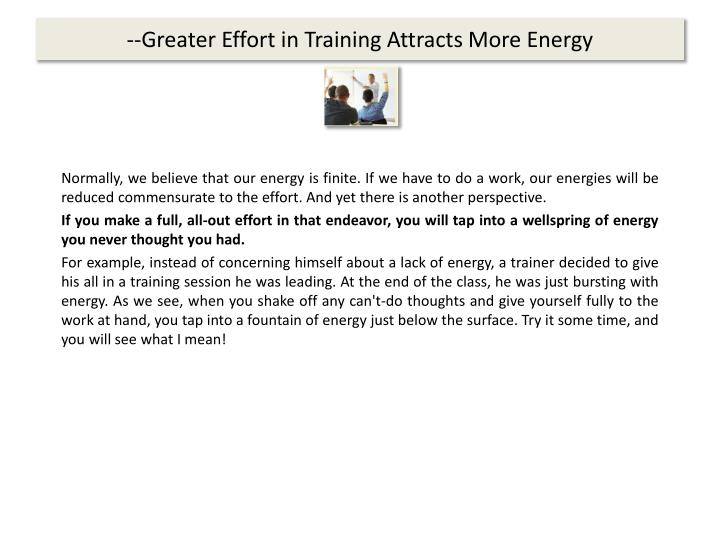 --Greater Effort in Training Attracts More Energy