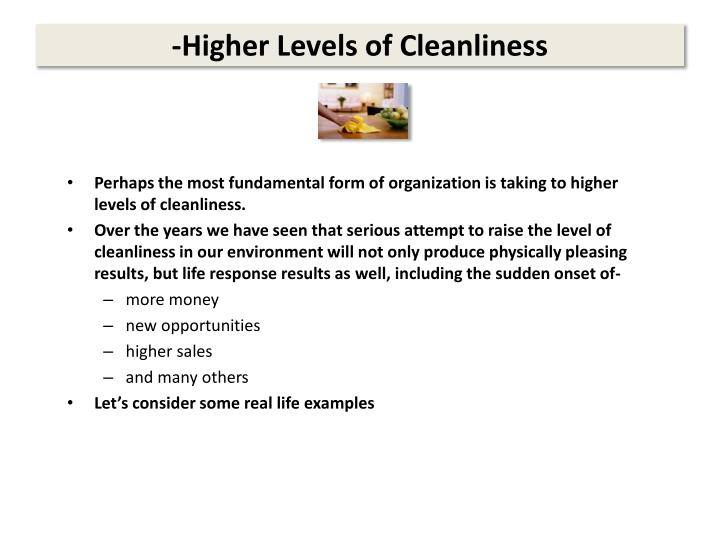 -Higher Levels of Cleanliness