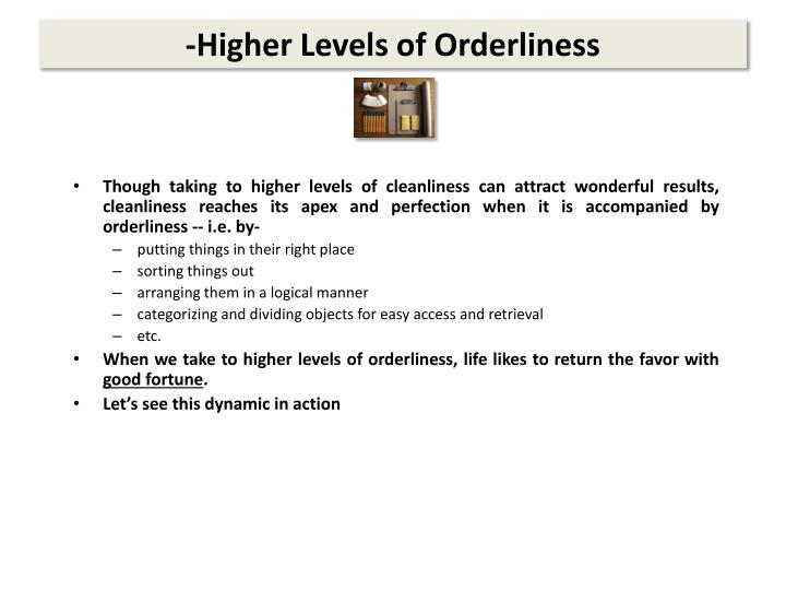 -Higher Levels of Orderliness