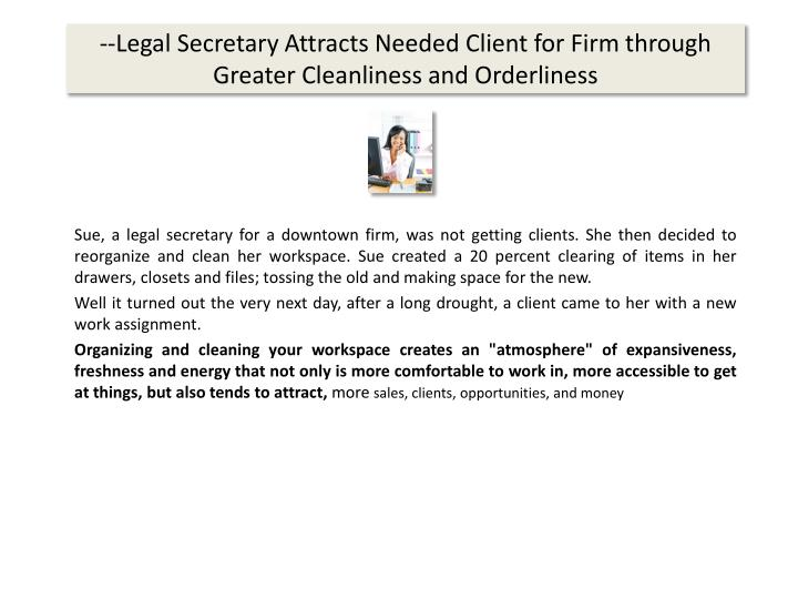 --Legal Secretary Attracts Needed Client for Firm through Greater Cleanliness and Orderliness