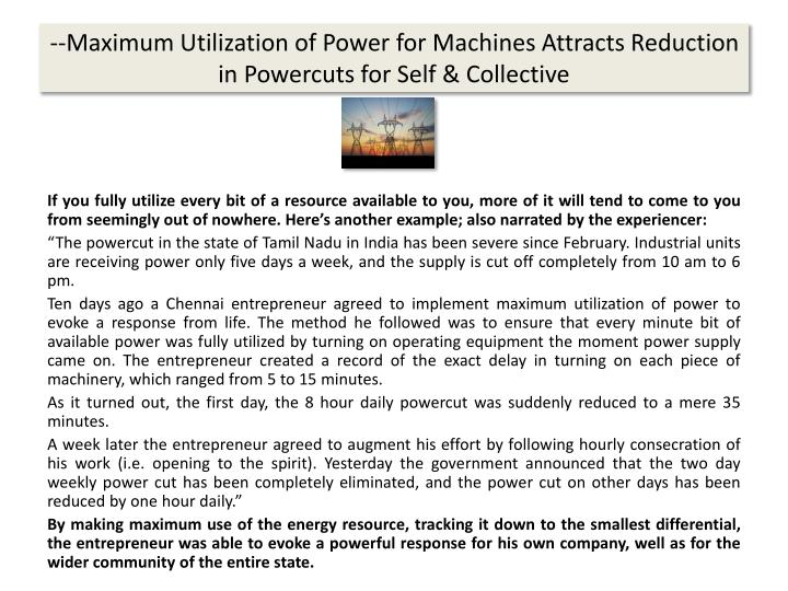 --Maximum Utilization of Power for Machines Attracts Reduction in Powercuts for Self & Collective
