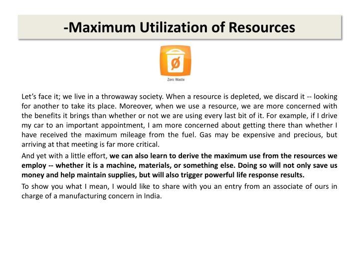 -Maximum Utilization of