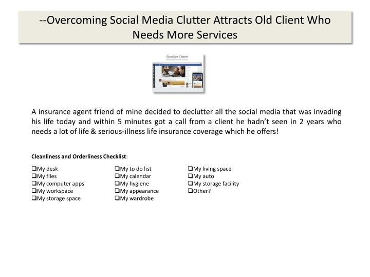 --Overcoming Social Media Clutter Attracts Old Client Who Needs More Services