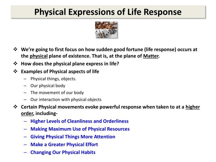 Physical expressions of life response