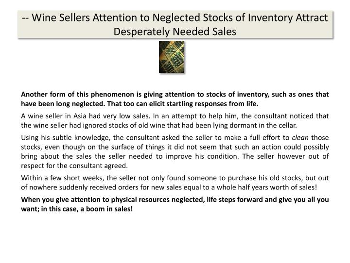 -- Wine Sellers Attention to Neglected Stocks of Inventory Attract Desperately Needed Sales